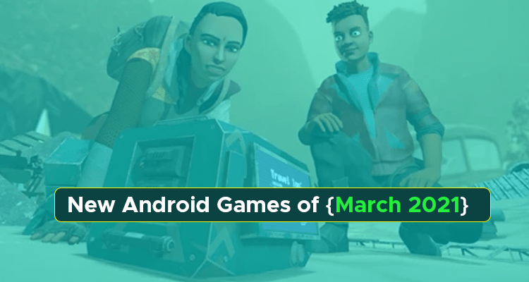 New Android Games of March 2021