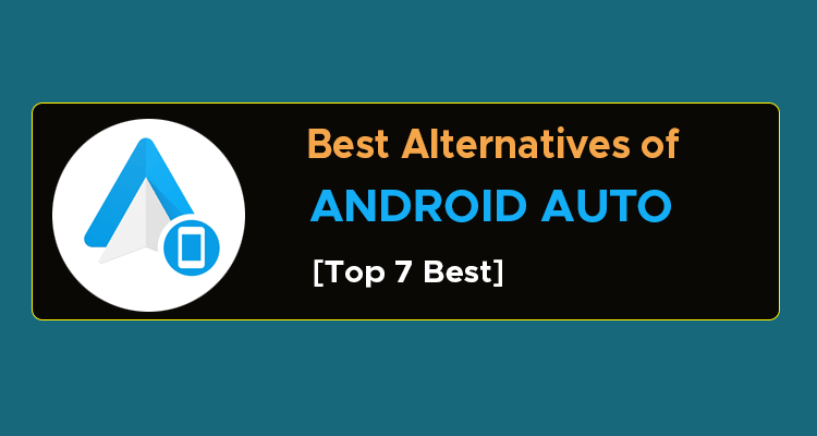 Alternatives of Android Auto
